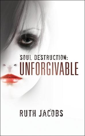 Soul Destruction: Unforgivable Book Cover