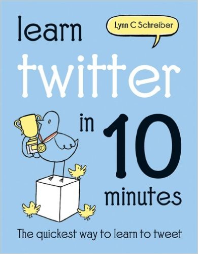 Learn Twitter in Ten Minutes Book Cover
